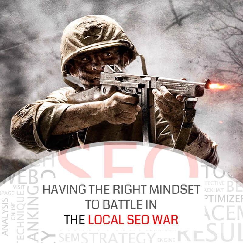 Having The Right Mindset To Battle In The SEO, Local SEO War
