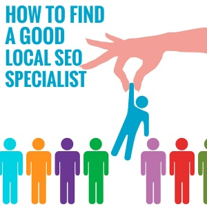 How to Find a Good Local SEO Specialist
