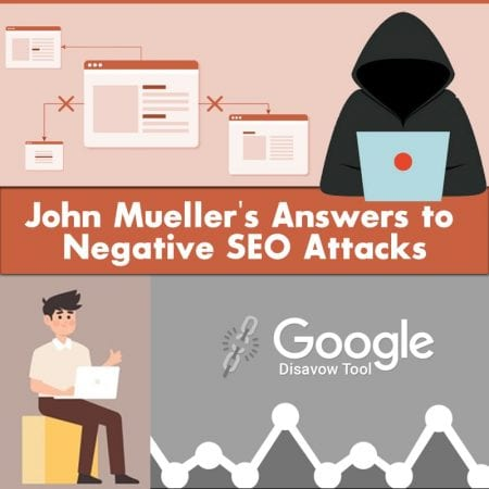 John Mueller's Answers to Negative SEO Attacks